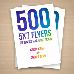 500 Flyers – 5x7″ on Glossy Magazine